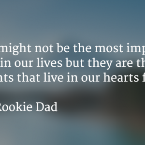 Moment - The Rookie Dad